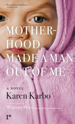 Cover of Motherhood Made a Man Out of Me